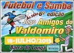 6ª Edição do Futebol e Samba - Jogo Amigos do Valdomiro